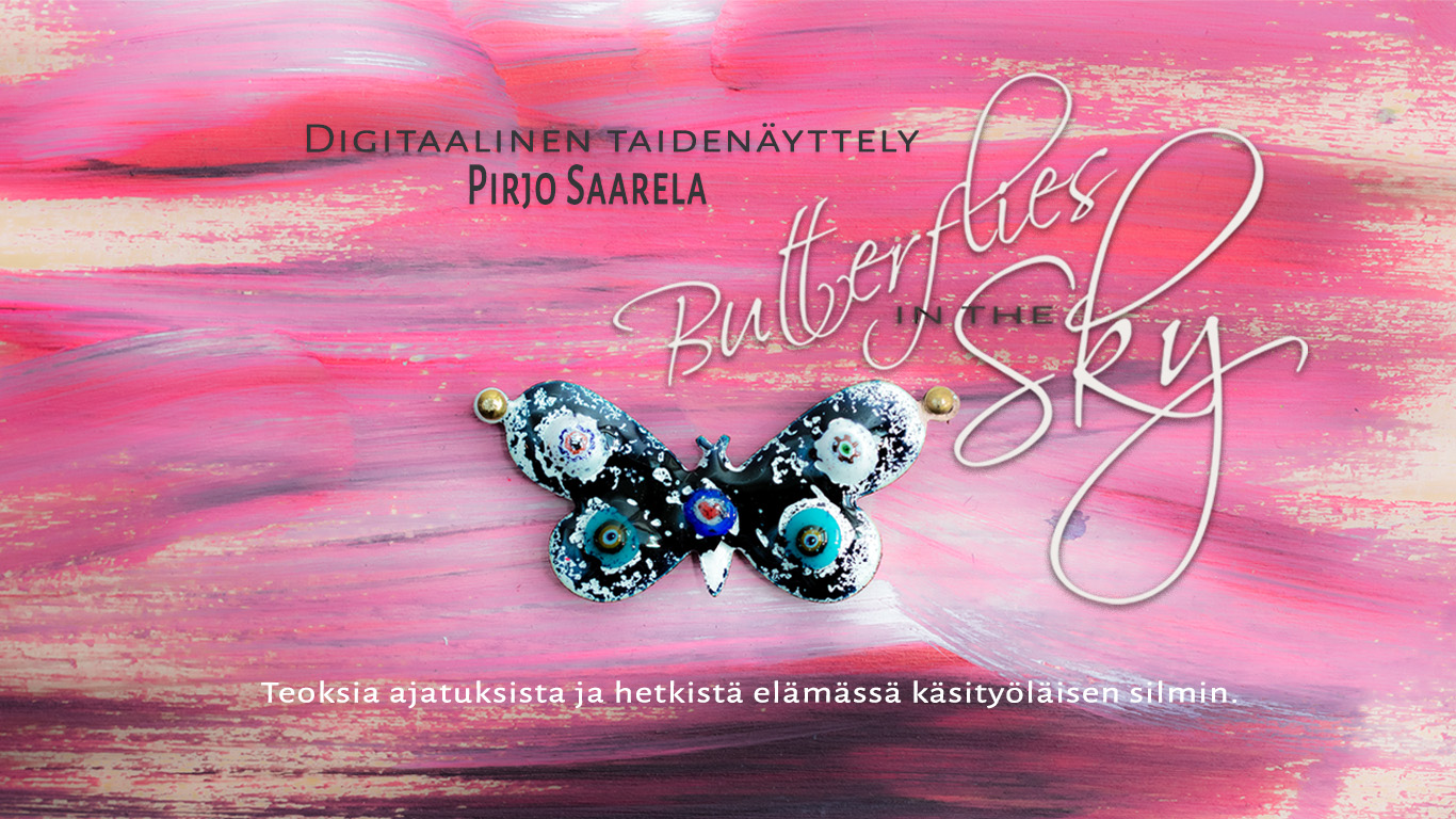 Pirjo Saarela Butterflies in the sky Exhibition 2018